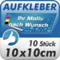 10 Digitaldruck Aufkleber 10x10cm wetterfest
