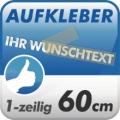 Wunschtext-Aufkleber, 1-zeilig 60cm