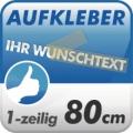 Wunschtext-Aufkleber, 1-zeilig 80cm