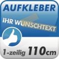 Wunschtext-Aufkleber, 1-zeilig 110cm